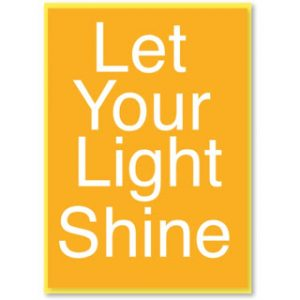 LET YOUR LIGHT SHINE TUESDAYS